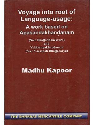 Voyage Into Root of Language Usage - A Work Based on Apasabdakhandanam