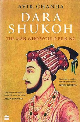 Dara Shukoh- The Man Who Would Be King