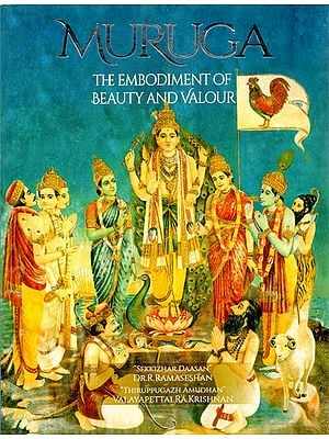 Muruga- The Embodiment of Beauty and Valour