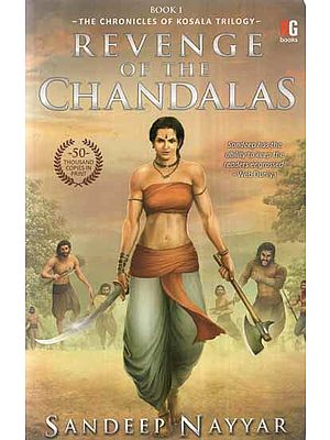 Revenge of The Chandalas- The Chronicles of kosala Trilogy (A Novel)