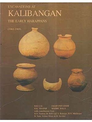 Excavations At Kalibangan- The Early Harappans