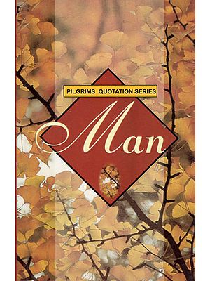 Pilgrims Quotation Series- Man