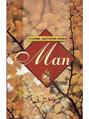 Pilgrims Quotation Series- Man