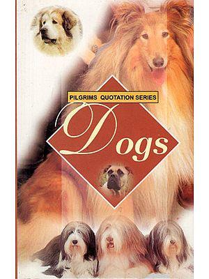 Pilgrims Quotation Series- Dogs