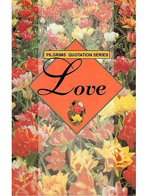 Pilgrims Quotation Series- Love