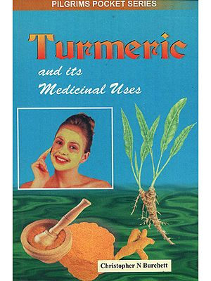Turmeric and its Medicinal Uses