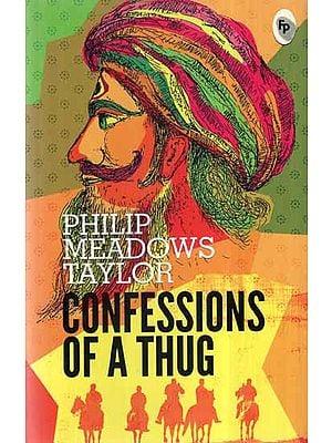 Confessions of A Thug (A Novel)