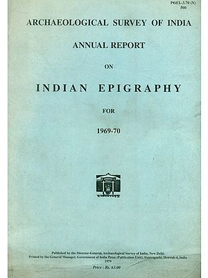 Annual Report on Indian Epigraphy for 1969-70 (An Old and Rare Book)