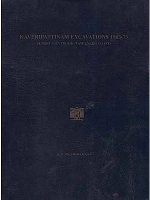 Kaveripattinam Excavations 1963-73- A Port City on The Tamil Nadu Coast (An Old and Rare Book)