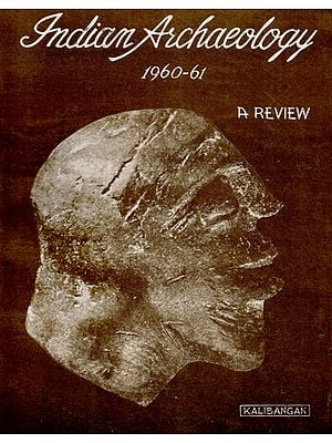 Indian Archaeology 1960-61 A Review (An Old and Rare Book)