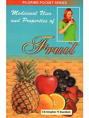 Medicinal Uses and Properties of Fruit