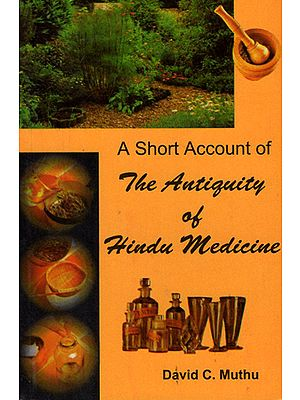 A Short Account of The Antiquity of Hindu Medicine