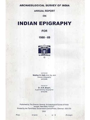 Annual Report on Indian Epigraphy For 1988-89 (An Old and Rare Book)