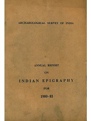 Annual Report on Indian Epigraphy for 1980-81 (An Old and Rare Book)