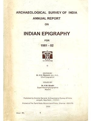 Annual Report on Indian Epigraphy for 1981-82 (An Old and Rare Book)