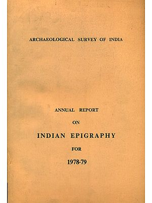 Annual Report on Indian Epigraphy for 1978-79 (An Old and Rare Book)