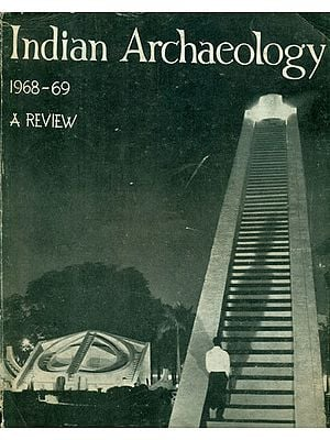 Indian Archaeology 1968-69 - A Review (An Old and Rare Book)