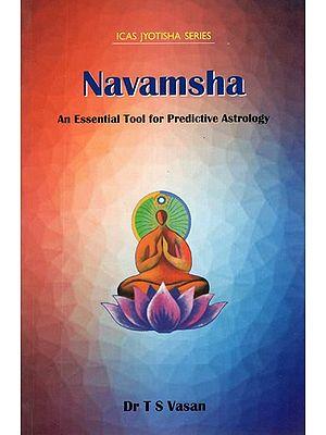 Navamsha - An Essential Tool for Predictive Astrology