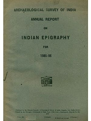 Annual Report on Indian Epigraphy for 1985-86 (An Old and Rare Book)
