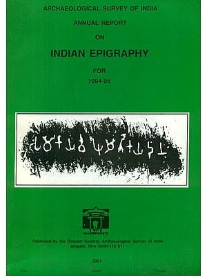 Annual Report on Indian Epigraphy for 1994-95 (An Old and Rare Book)