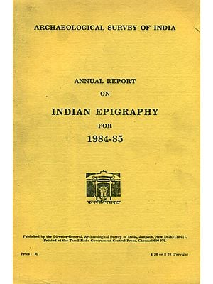 Annual Report on Indian Epigraphy for 1984-85 (An Old and Rare Book)