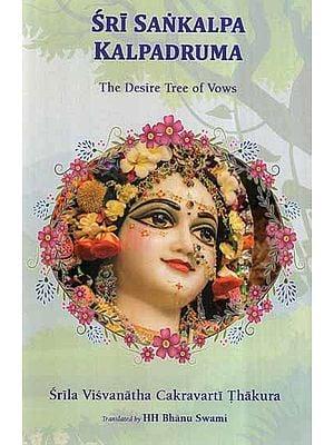 Sri Sankalpa Kalpadruma- The Desire Tree of Vows