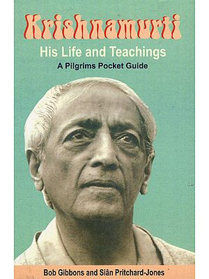 Krishnamurti- His Life and Teachings