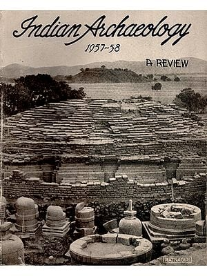 Indian Archaeology 1957-58 A Review (An Old and Rare Book)