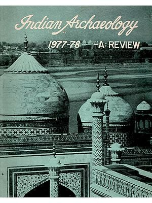 Indian Archaeology 1977-78 A Review (An Old and Rare Book)