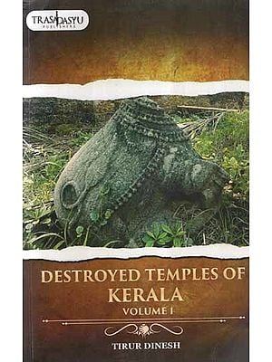 Destroyed temples of Kerala (Vol 1)
