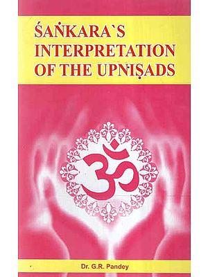 Sankara's Interpretation of The Upanisads