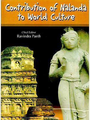 Contribution of Nalanda to the World Culture