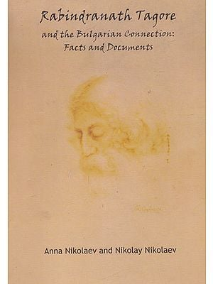 Rabindranath Tagore and The Bulgarian Connection: Facts and Documents