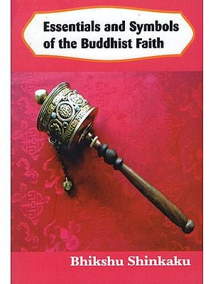 Essentials and Symbols of the Buddhist Faith