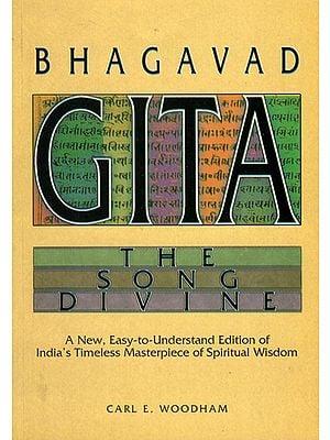 Bhagavad Gita the Song Divine