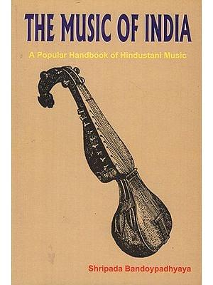 The Music of India (A Popular Handbook of Hindustani Music)