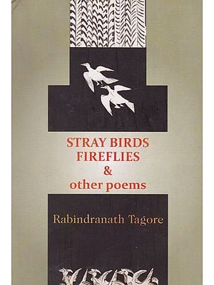 Stray Birds Fireflies and Other Poems