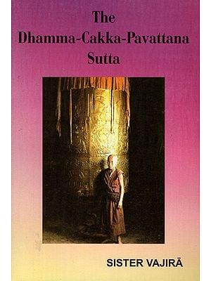 The Dhamma-Cakka-Pavattana Sutta