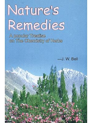 Nature's Remedies (A Popular Treatise on the Chemistry of Herbs)