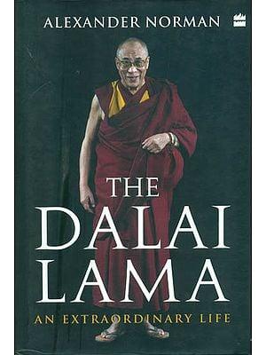 The Dalai Lama - An Extraordinary Life