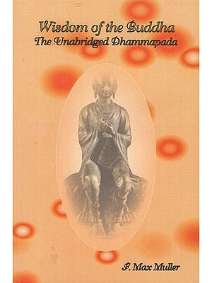 Wisdom of the Buddha- The Unabridged Dhammapada