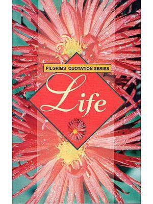 Pilgrims Quotation Series- Life