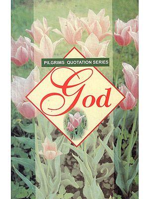 Pilgrims Quotation Series- God