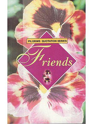 Pilgrims Quotation Series- Friends