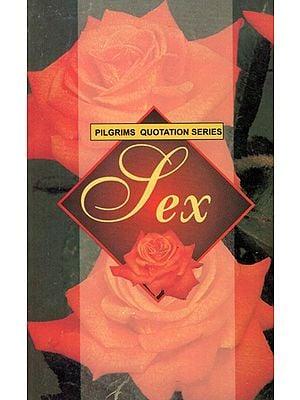 Pilgrims Quotation Series- Sex