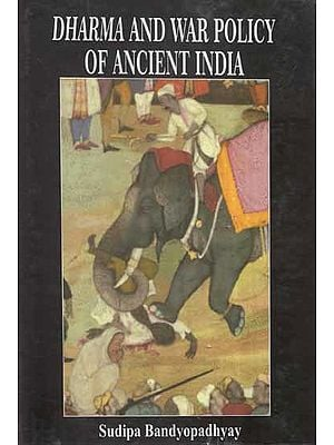 Dharma and War Policy of Ancient India