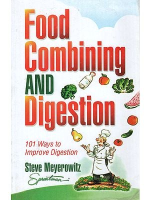 Food Combining and Digestion (101 Ways to Improve Digestion)