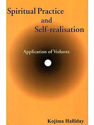 Spiritual Practice and Self-Ralisation: Application of Vedanta