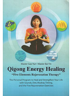 Oigong Energy Healing- Five Elements Rejuvenation Therapy