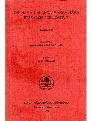 The Nava Nalanda Mahavihara Research Publication Volume-V (An Old and Rare Book)